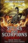 Stars and Scorpions (After Eden Series, Book 2) by Austin Dragon (Paperback / softback, 2013)
