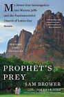 Prophet's Prey: My Seven-Year Investigation Into Warren Jeffs and the Fundamentalist Church of Latter-Day Saints by Sam Brower (Paperback / softback)