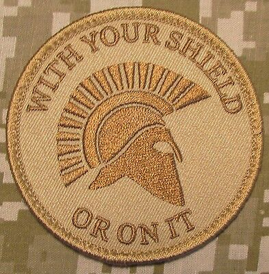 SPARTAN WITH YOUR SHIELD OR ON IT WARRIOR DESERT US MILITARY MORALE HOOK PATCH