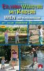 Erlebniswandern mit Kindern Wien und rundumadum von Thomas Man (2015, Taschenbuch)