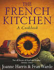The French Kitchen: A Cookbook by Joanne Harris, Fran Warde (Paperback, 2003)
