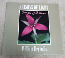 Seasons of Light: Images of Ontario - WIlliam Reynolds