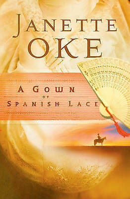 NEW - A Gown of Spanish Lace (Women of the West #11) by Oke, Janette