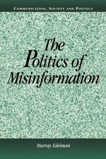 Communication, Society and Politics: The Politics of Misinformation by Murray...