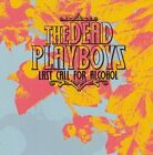 Last Call For Alcohol by Dead Playboys (CD, Feb-2006, Feedback Boogie)