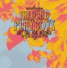 Last Call For Alcohol by Dead Playboys (CD, Feb-2006, Feedback Boogie)