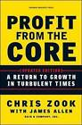 Profit from the Core: A Return to Growth in Turbulent Times by James Allen, Chris Zook (Hardback, 2010)