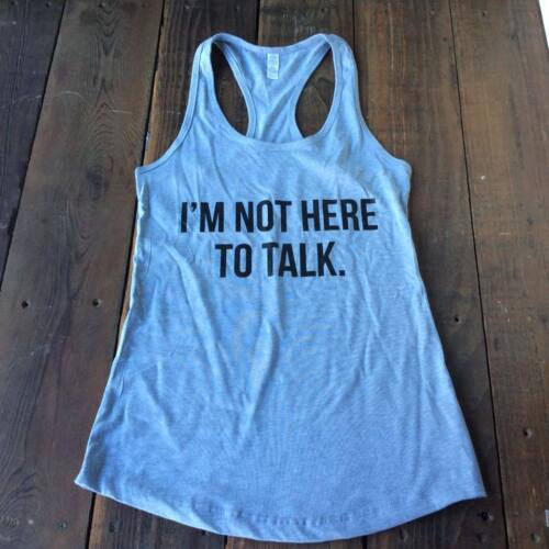 Women's Fitness Tank Top  '' I'm Not Here to Talk ''
