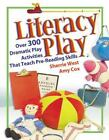 Literacy Play : Over 300 Dramatic Play Activities That Teach Pre-Reading Skills by Amy Cox and Sherrie West (2004, Paperback)