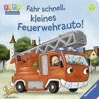 Fahr schnell, kleines Feuerwehrauto von Bernd Penners (2016, Gebundene Ausgabe)
