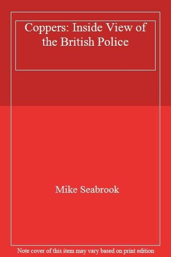 Coppers: Inside View of the British Police,Mike Seabrook