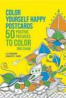 Color Yourself Happy Postcards: 50 Positive Passages to Color and Share by Lisa Magano (Paperback / softback, 2016)