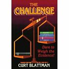 Challenge Dare to Weigh The Evidence 9781434330024 by Curt Blattman Paperback