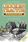Chicken Tractor: The Permaculture Guide to Happy Hens and Healthy Soil, Homestead (3rd) Edition by Andrew W Lee, Patricia L Foreman (Paperback, 2011)