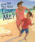 How Far Do You Love Me? by Lulu Delacre (Hardback, 2013)