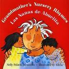 Grandmother's Nursery Rhymes / Las Nanas De Abuelita by N.P. Jaramillo (Paperback)