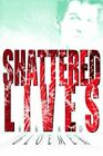 Shattered Lives by Brad Bloemer 9781420874075 Paperback 2005