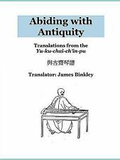 Abiding with Antiquity by James Binkley (2006, Paperback)