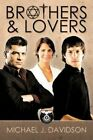 Brothers and Lovers by Michael J. Davidson 9781449008963 Paperback 2009