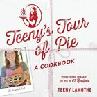 Teeny's Tour of Pie by Teeny Lamothe (Paperback, 2014)