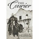 The Courier by Charles W Harwell (Paperback / softback, 2013)