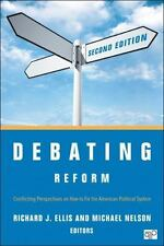 Debating Reform: Conflicting Perspectives on How to Fix the American Political