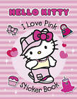 Hello Kitty - I Love Pink Sticker Book by HarperCollins Publishers (Paperback, 2011)