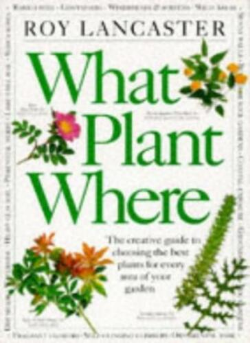 1 of 1 - What Plant Where: The Creative Guide to Choosing the Best Plan ,.9780751302103