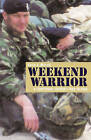 Weekend Warrior: A Territorial Soldier's War in Iraq by Kevin J. Mervin (Paperback, 2005)