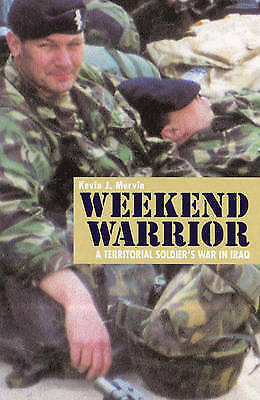1 of 1 - Weekend Warrior: A Territorial Soldier's War in Iraq, Mervin, Kevin, Good Used