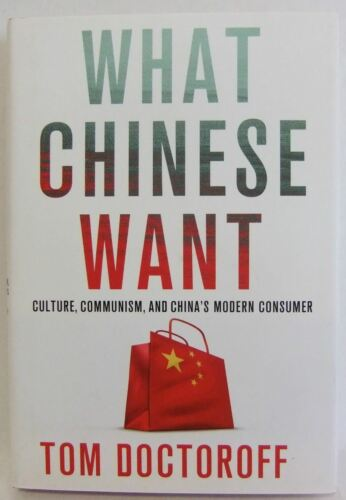1 of 1 - What Chinese Want Tom Doctoroff Culture china communism business book hb 2012
