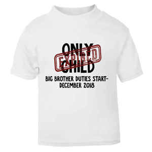 Only Child Expired Personalised Date Toddler T-shirt Children/'s T-shirt Brother