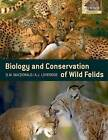 The Biology and Conservation of Wild Felids by Oxford University Press (Paperback, 2010)