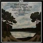 Paul Graener - : Orchestral Works, Vol. 3 (2015)