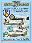 Battle Colors: Insignia and Tactical Markings of the Ninth Air Force in World War II: v.3 by Robert A. Watkins (Hardback, 2007)