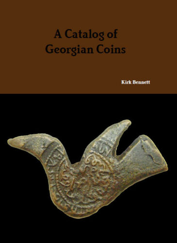 341 Pages A Catalog of Georgian Coins by Kirk Bennett 2014 Color Photos