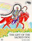 The Gift of the Sacred Dog: Story and Illustrations by Paul Goble (Paperback, 1984)