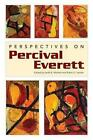 Perspectives on Percival Everett by University Press of Mississippi (Paperback, 2014)