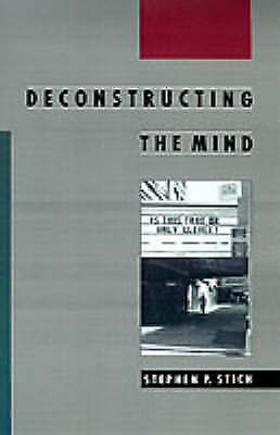 Deconstructing the Mind by Stephen P. Stich (Paperback, 1998)