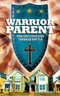 Warrior Parent by Shelly Bokman (Paperback / softback, 2008)