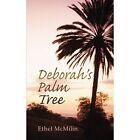 Deborah's Palm Tree 9781449035099 by Ethel McMilin Paperback