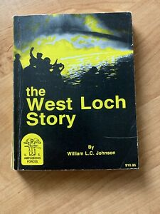 WEST LOCH STORY: HAWAII'S SECOND GREATEST DISASTER IN By William L.c. Johnson VG