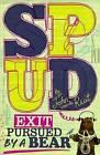 Spud: Exit, Pursued by a Bear by John van de Ruit (Paperback, 2013)