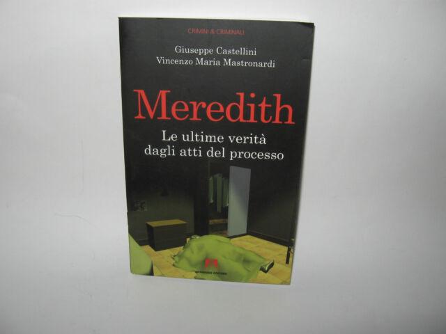 MEREDITH Le ultime verità dagli atti del processo V.M.Mastronardi e G.Castellini