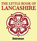 The Little Book of Lancashire by Alan Crosby (Board book, 2005)