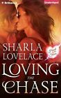 Loving the Chase by Sharla Lovelace (CD-Audio, 2015)