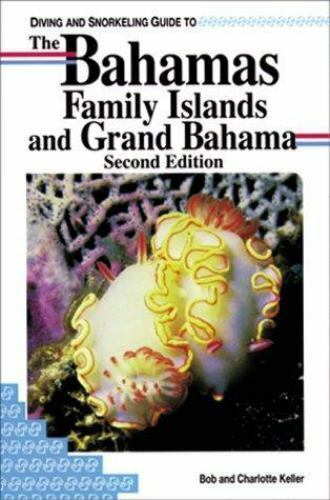 Lonely Planet Diving and Snorkeling Guide to Bahamas : Family Islands and...