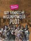 Guy Fawkes and the Gunpowder Plot by Izzi Howell (Hardback, 2016)