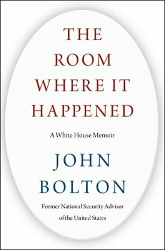 The Room Where It Happened: A White House Memoir by John Bolton: New