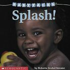 Baby Faces: Splash! by Roberta Grabel Intrater (Board book, 2002)